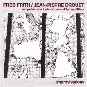 FRITH, FRED/JEAN PIERRE DROUET: Improvisations