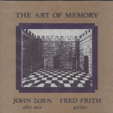 FRITH, FRED/JOHN ZORN: The Art of Memory
