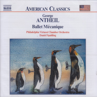 ANTHEIL, GEORGE: Ballet Mecanique (1953 version),Serenade for String Orchestra, Symphony for five in