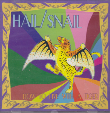 HAIL/SNAIL: How to live with a Tiger