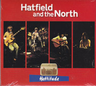 HATFIELD AND THE NORTH: Hatitude