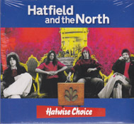 HATFIELD AND THE NORTH: Hatwise choice