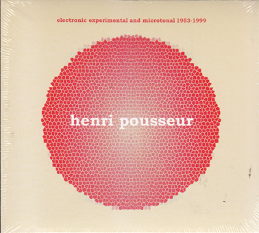 POUSSEUR, HENRY: Electronic, experimental and microtonal. 1953-1999