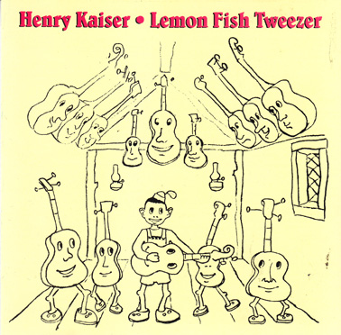 KAISER, HENRY: Lemon Fish Tweezer