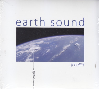 BULLITT, JOHN T : Earth Sound