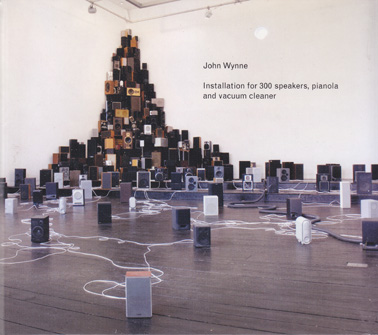 JOHN WYNNE: Installation for 300 speakers, pianola and vacuum cleaner