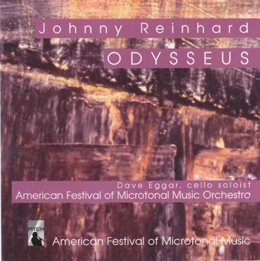 REINHARD, JOHNNY and The American Festival of Microtonal Music Orchestra: Odysseus