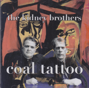 THE KIDNEY BROTHERS: Coal Tattoo