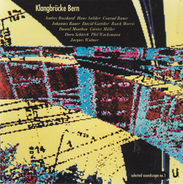 KLANGBRUCKE BERN: Selected Soundscape No 1