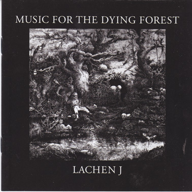 LACHEN J: Music for the Dying Forest