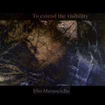 MARTUSCIELLO, ELIO: To extend the visibility DVD
