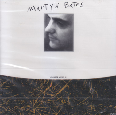 BATES, MARTYN: Chamber Music 2