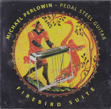 PERLOWIN, MICHAEL: Firebird Suite