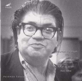 FELDMAN, MORTON: Trio (double CD)