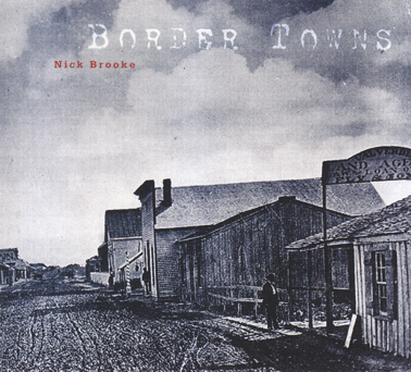 BROOKE, NICK: Border Towns