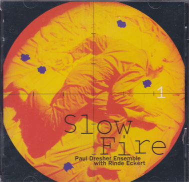 DRESHER, PAUL: Slow Fire