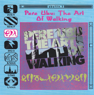 PERE UBU: The Art of Walking
