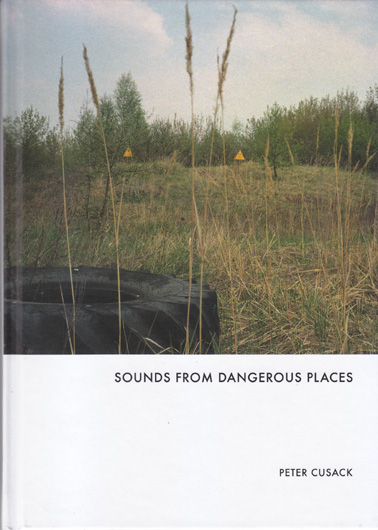 CUSACK PETER: Sounds from Dangerous Places