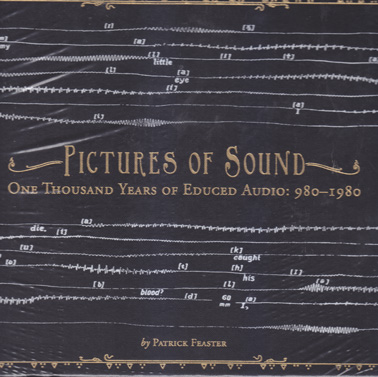 FEASTER, PATRICK: Pictures of Sound. 1000 years of educed audio 980-1980 142pp large format hardback