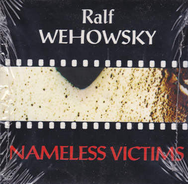 WEHOWSKY, RALF: Nameless Victims
