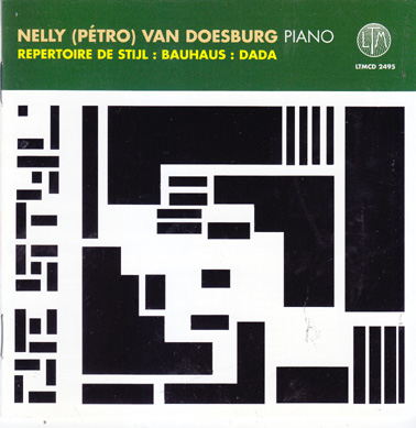 PETER BEIJERSBERGEN VAN HENEGOUWEN:  Bauhaus, De Stijl, Dada - the Nelly an Doesberg repertoire