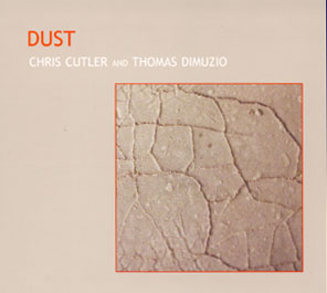 CUTLER, CHRIS & TOM DIMUZIO: Dust