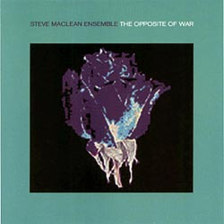 MacLEAN, STEVE: Opposite of War