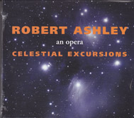 ASHLEY, ROBERT: Celestial Excursions (dbl CD)