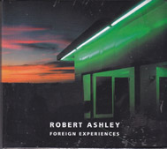 ASHLEY, ROBERT: Foreign Experiences
