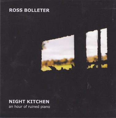 BOLLETER, ROSS: Night Kitchen, an hour of ruined piano