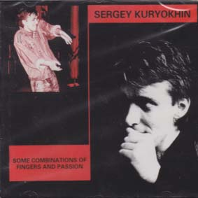KURYOKHIN, SERGEY: Some combinations of fingers and passion