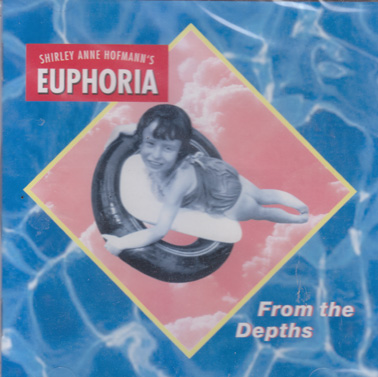 SHIRLEY ANNE  HOFMANN'S EUPHORIA: From the Depths