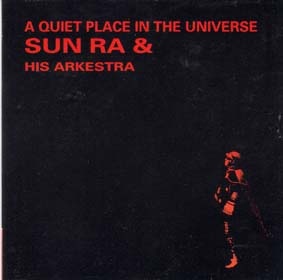 SUN RA: A Quiet Place in the Universe