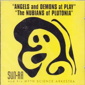 SUN RA:  Angels and Demons/Nubians of Plutonia