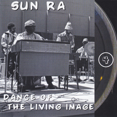 SUN RA: Dance of the Living Image, The Lost Reel Collection - Volume 4 (dbl)