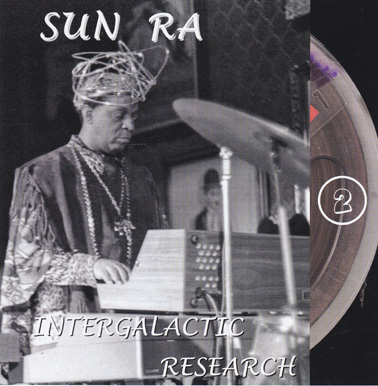 SUN RA INTERGALACTIC RESEARCH: The Lost Reel Collection - Volume Two