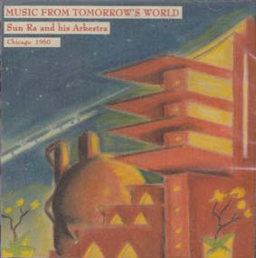 SUN RA: Music from Tomorrow's World