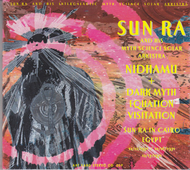 SUN RA: Nidhamu/Dark Myth Visitation Equation