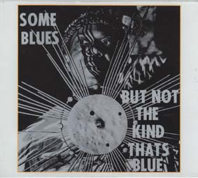 SUN RA & HIS ARKESTRA: Some Blues but not the kind that's blue