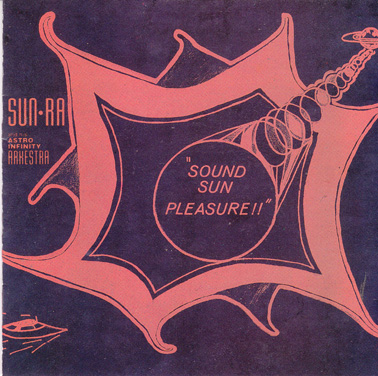SUN RA: Sound Sun Pleasure