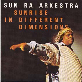 SUN RA: Sunrise In Different Dimensions
