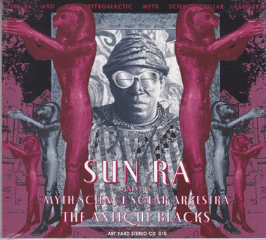 SUN RA: The Antique Blacks