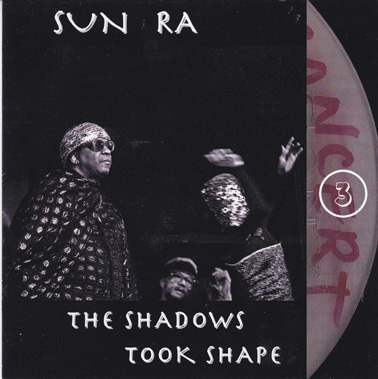 SUN RA: The Shadows Took Shape - The Lost Reel Collection - Vol 3 (Double CD)