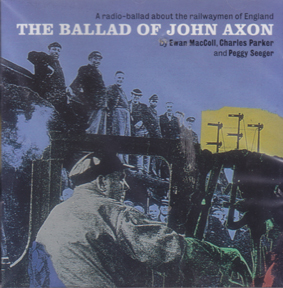 RADIO BALLADS, THE: By Ewan Mcoll, Peggy Seeger and Charles Parker. - The Ballad of John Axon