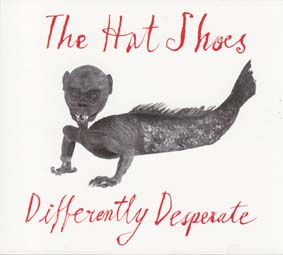 GILONIS, BILL: The Hat Shoes - Differently Desperate