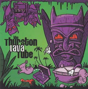 THURSTON LAVA TUBE,THE:  The Thoughtful Sounds of Bat Smuggling