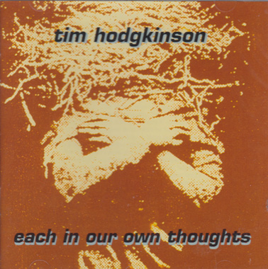 HODGKINSON, TIM: Each in our own thoughts