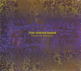 DOCKSTADER, TOD: From the Archives