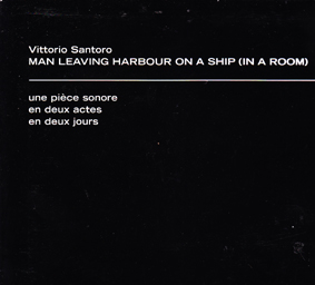 SANTORO, VITTORIO: Man Leaving Harbour on a Ship (in a Room) LP