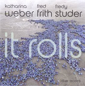 FRITH,FRED/ WEBER ,KATHARINA/, FREDDY STUDER,FREDDY : It Rolls